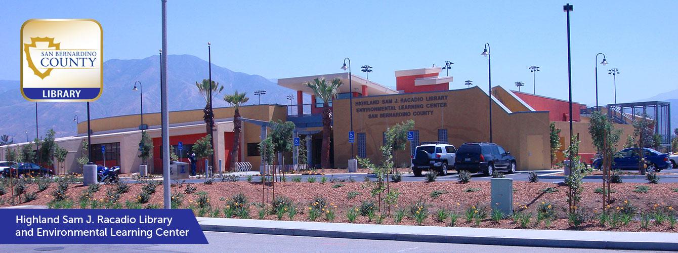 Highland Sam J. Racadio Library & Environmental Learning Center - San Bernardino County Library